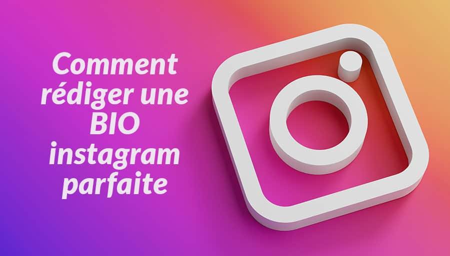 """Comment rédiger une bio instagram parfaite : """"n"""" regles d'or"""
