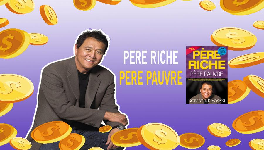 Père Riche Père Pauvre : 7 Principes Pour Devenir Riche